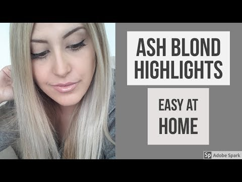 Ash Blonde Highlights Tutorial At Home Works On All Hair