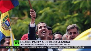 Guaido's party caught embezzling US 'humanitarian aid' cash