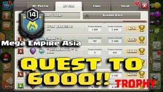 Clash of Clans ♦ Quest to 6000 Trophies! ♦ Episode 1 ♦ CoC ♦ Mega Empire Asia ♦