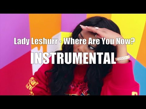 Lady Leshurr - Where Are You Now? (Instrumental+Lyrics) ft. Wiley