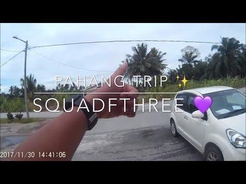 Vlog Pahang Trip Squadfthree!