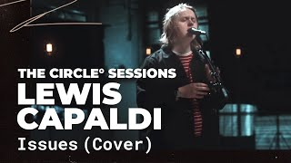 Lewis Capaldi - Issues (Julia Michaels Cover) | ⭕ THE CIRCLE #11 | OFFSHORE Live Session Video