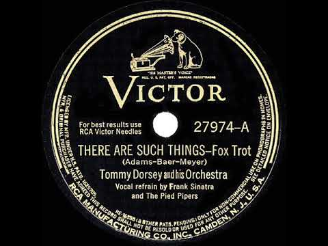 1943 HITS ARCHIVE: There Are Such Things - Tommy Dorsey (Frank Sinatra & Pied Pipers) (a #1 Record)