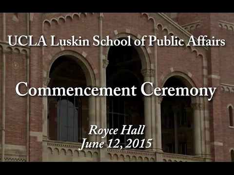 UCLA Luskin School of Public Affairs Commencement 2015