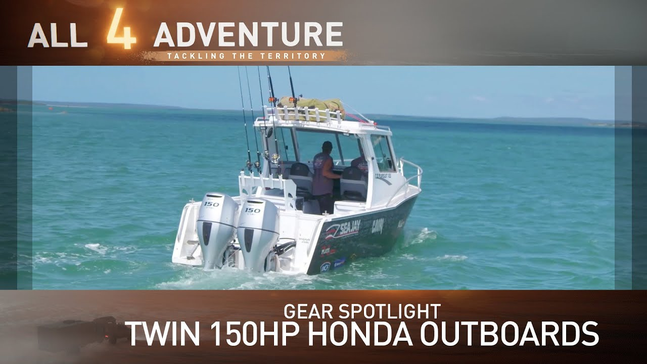 Gear Spotlight: Honda Twin 150HP Outboards on the Big Boat ► All 4  Adventure TV