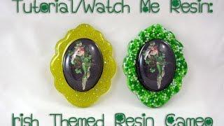 Tutorial/Watch Me - Irish Resin Cameo