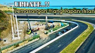 Download Mp3 update Terbaru Sirkuit Mandalika Pemasangan Tiang Papan Iklan