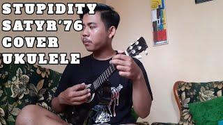 STUPIDITY - SATYR'76 | COVER UKULELE