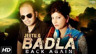 Badla Back Again - Jeetu G feat Pooja Hooda - New Haryanvi Songs  2016