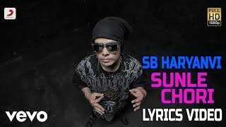 Sunle Chori - Lyrics Video | SB The Haryanvi