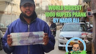 Biggest 1000rs Note Prank by Nadir Ali in #P4Pakao