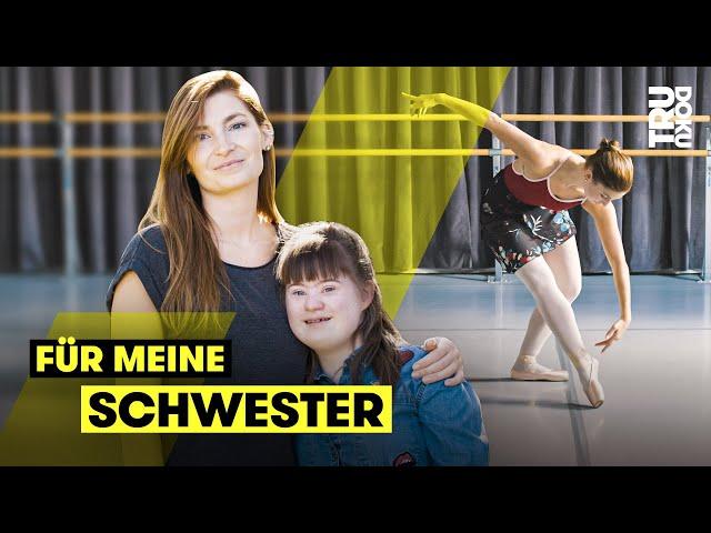 Tanzen gegen Vorurteile: Nina gibt alles für ihre Schwester mit Down-Syndrom I TRU DOKU