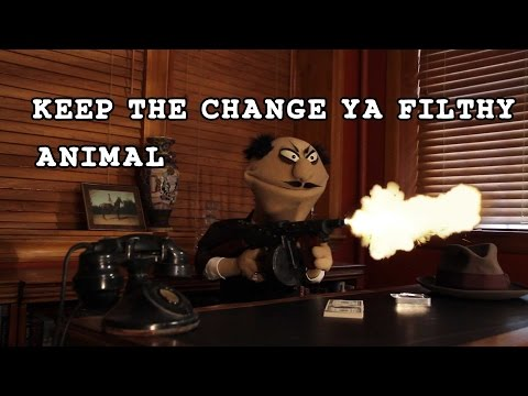 Keep the Change You Filthy Animal Home Alone Gangster Puppet Parody Mouthpiece Marconi