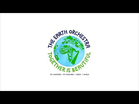 The Earth Orchestra - Together Is Beautiful (Trailer)