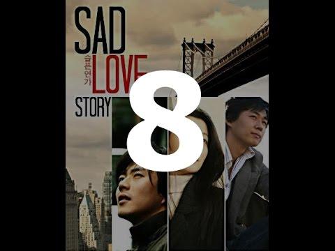 Sad Love Story 8. Bölüm - Türkçe Altyazılı