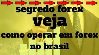 como operar forex no brasil - Curso Segredo Em Forex