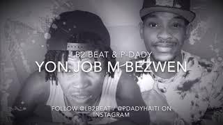 Yon Job M'Bezwen (Twop Chomaj) LB2 & P-Dady New Track (Official Audio) -Rap Kreyol-