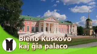 Bieno Kuskovo kaj ĝia palaco (subtekstoj en Esperanto)