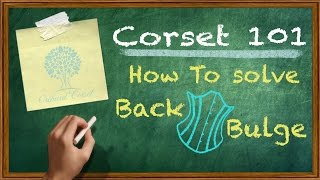 Corset 101: How To Handle The Dreaded Back Bulge