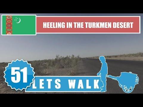 Let's Walk 51: Turkmenistan - Heeling In The Turkmen Desert 4K