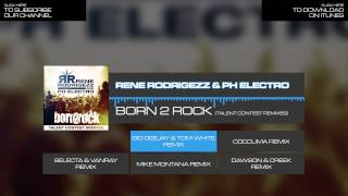 Rene Rodrigezz & PH Electro - Born 2 Rock (Gio Deejay & Tom White Remix)