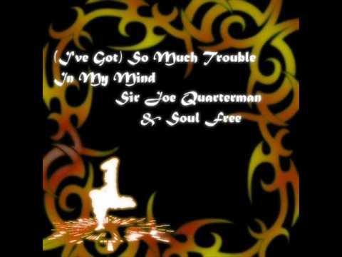 """(I've Got) So Much Trouble In My Mind"" by Sir Joe Quarterman & Soul Free"