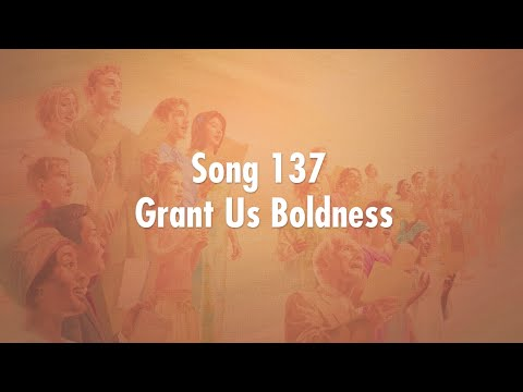 Song 137 - Grant Us Boldness (karaoke style / sing-along) ~ Sing to Jehovah
