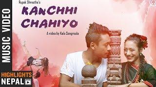 Kanchhi Chahiyo - Rupak Shrestha Ft. Shristi Maharjan & JD Tamu   Nepali Song 2075