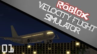 ROBLOX: Velocity Flight Simulator Ep: 01 - Intro to game!
