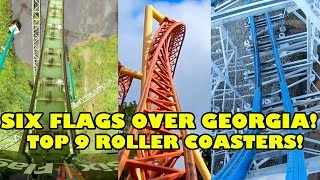 Top 9 Roller Coasters at Six Flags Over Georgia!