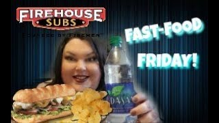 FAST-FOOD FRIDAY FIREHOUSE SUBS AND CHIPS MUKBANG