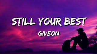 Giveon - Still Your Best (Lyrics)
