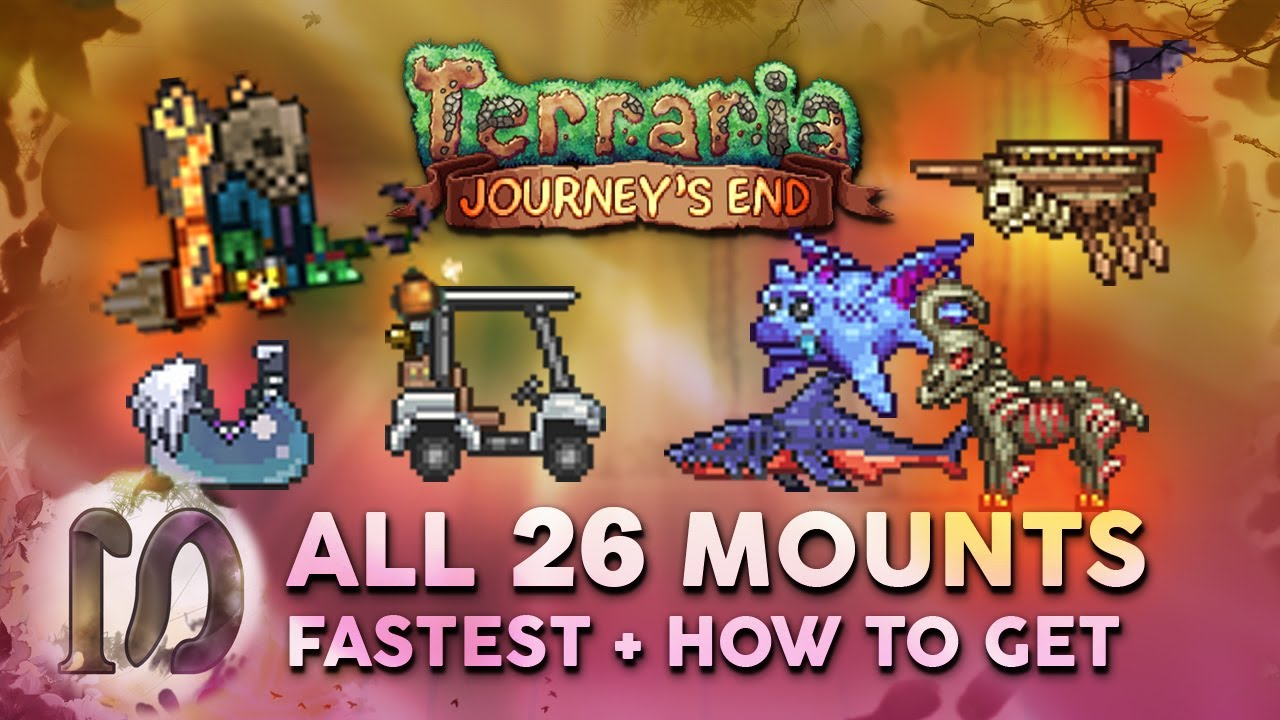 All 26 Mounts In Terraria 1 4 Journey S End Guide Fastest Mount How To Get All Mounts In Terraria Youtube