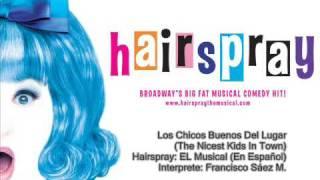 Hairspray: El Musical (En Español) The Nicest Kids In Town