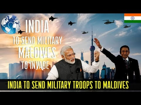 INDIA to send MILITARY Troops to MALDIVES