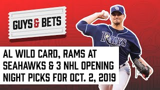 Guys & Bets: AL Wild Card, Rams at Seahawks & 3 NHL Opening Night Picks!