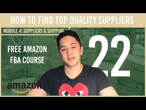 How to Find Top Quality Suppliers ( Free Amazon Course Video 22)