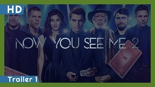 Now You See Me 2 (2016) Trailer 1