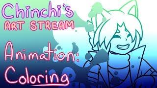 || Chinchi's Art Stream || Animation: Coloring || 7/15/18