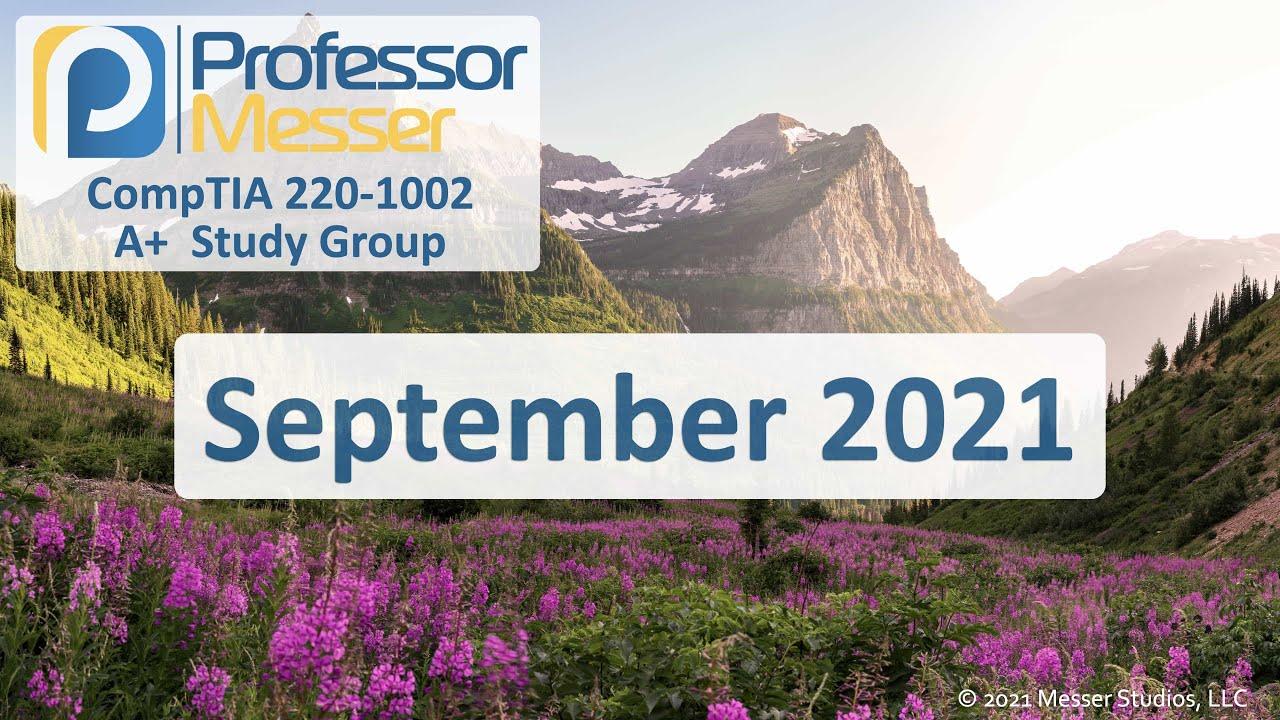 Professor Messer's 220-1002 A+ Study Group - September 2021
