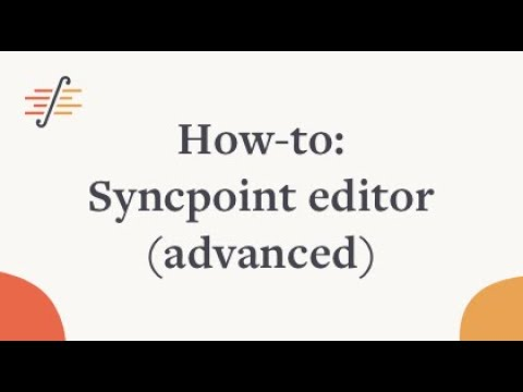 How-to: Syncpoint editor (advanced)