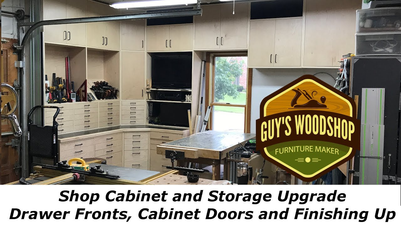 Shop Cabinet Upgrade Drawer Fronts Cabinet Doors And Finishing Up