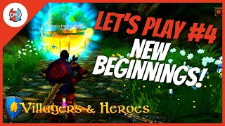 let's Play #4 - NEW BEGINNINGS  Villagers and Heroes