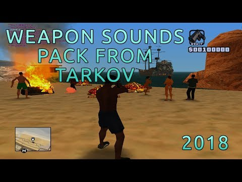Weapon Sounds Pack GTA SA [FROM Escape From Tarkov] [NEW]