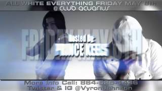 All White Everything Friday May 8th at Club Acuarius