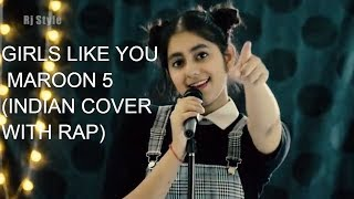 Girls Like You x Raabta | Indian Female Version (with RAP) | by RJ Style