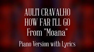 Auli 39 I Cravalho How Far I 39 ll Go From Moana Piano Version with Lyrics.mp3
