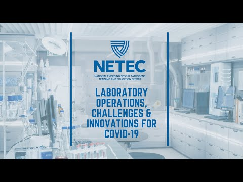 NETEC COVID-19 Webinar Series: Laboratory Operations, Challenges And Innovations For COVID-19