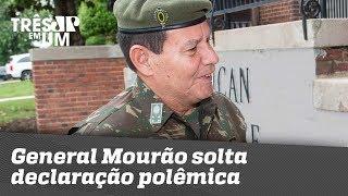General Mourão solta declaração polêmica