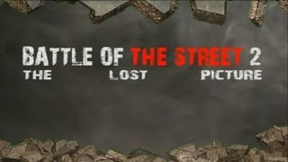 SHORT MOVIE - BATTLE OF THE STREET 2 : THE LOST PICTURE